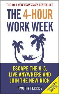 The 4-Hour Work Week by Tim Ferriss